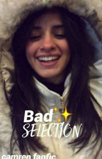 Bad selection ✨ | camren