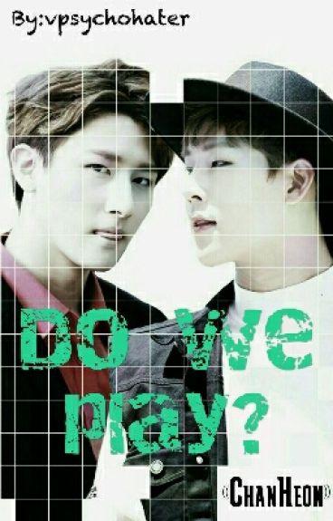 <<Do we play?>> [I.M x Jooheon]