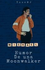 El Humor De Una Moonwalker #MoonwalkingAwards2017 by YossMaldMraz