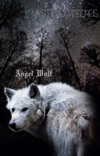 The Angel Wolf (Book One of The Mystic Wolves Series) {Completed} by MysticWolvesSeries