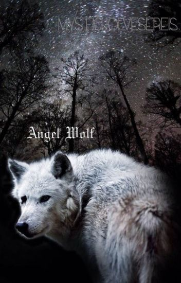 The Angel Wolf (Book One of The Mystic Wolves Series) {Completed}