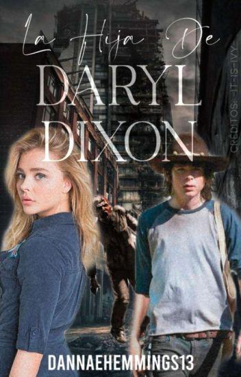 La Hija de Daryl Dixon ♣Carl Grimes y Tú♣