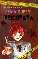 NY2: Amor Super Psicópata (Yaoi/Gay) by MartinaDragneel