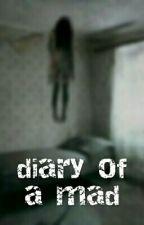Дневник сумасшедшей by Kelly_Joy