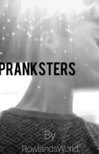 Pranksters   (Hunter Rowland)  by RowlandsWorld