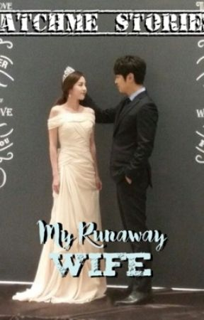 My Runaway Wife (Second Version) by CatchMeStories