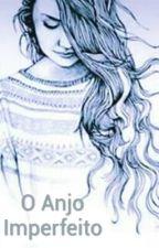 """""""O Anjo Imperfeito"""" by KayllaSooarees"""
