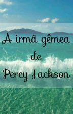 A Irmã gêmea de Percy Jackson  by Emigaipp