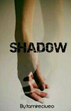 Shadow by tamireciueo