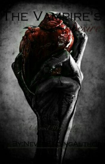 The Vampire's Desire |#Wattys2017|