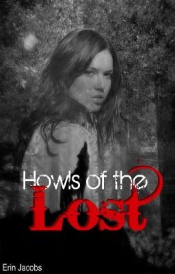 Howls of the Lost |Undergoing Minor Editing|