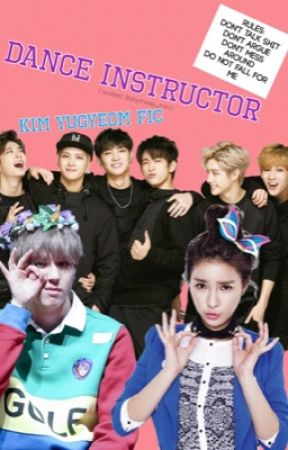 Dance Instructor (GOT7 Yugyeom Fic) by babysheep_mimi