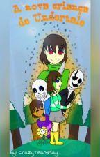 A Nova criança de Undertale by CrazyTeamPlay