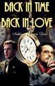 Back in time, Back in love. (Atrás en el tiempo, de vuelta en el amor) by SakkuraPrincessYaoi