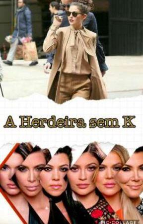 A Herdeira Sem K    Segunda Temporada  by RaynaraGomes22