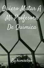 Quiero MATAR A Mi Profesora De Quimica (BTS) by kimrebek