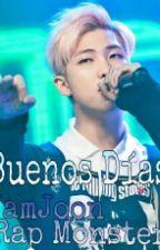 Buenos Días ~Rap Monster (NamJoon)~ One Shot by ChoBTSV