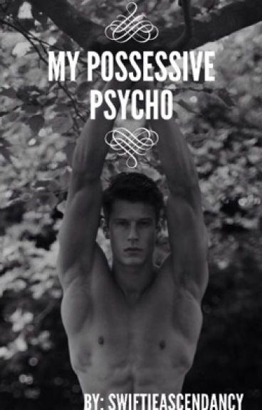 My Possessive Psycho (boyxboy)
