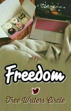 FREEDOM by TreeWritersC