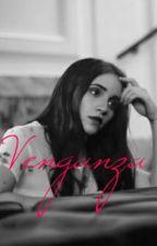 Venganza[Aguslina] by Faybell2