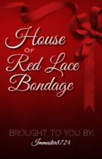House of Red Lace Bondage  by Immaster8724