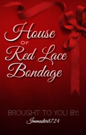 House of Red Lace Bondage  by LiamOwnsAPetDragon