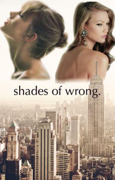 shades of wrong.
