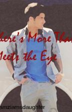 There's More Than Meets the Eye by iamziamsdaughter
