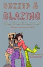 Buzzed and Blazing by Khumiho