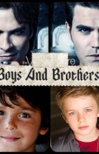 Boys And Brothers (Vampire Diaries)  by Lovefan-fics