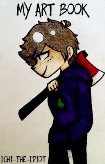 ( Outdated ) Ichi-the-Idiot's Old Art Book