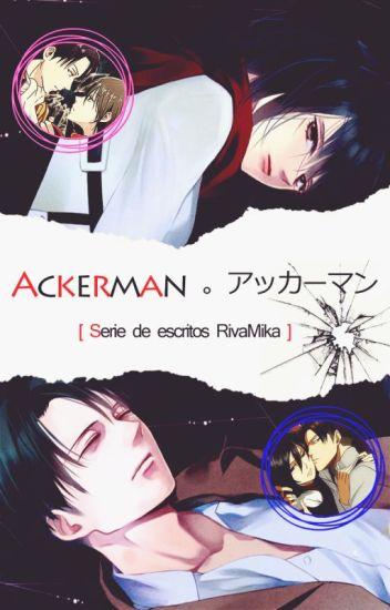 Ackerman 。アッカーマン 【RivaMika】