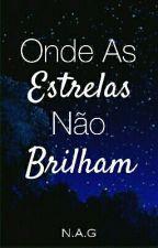 Onde As Estrelas Não Brilham  by anemona219