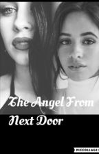 The Angel From Next Door (Camren) by allabout_gaylife