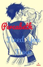 Percabeth:Need you Now (TERMINADO) by SeleneGray