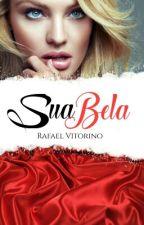 Sua Bela - Livro 1 WattysJusto by Rvitor008