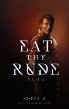 Eat the rude; blog by -SofiaDupin