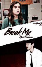 Break Me ( Mario Selman ) by lolburnette