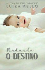 MUDANDO O DESTINO by nilzal