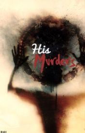 His Murders by Animekat14