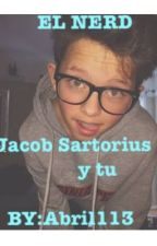EL NERD (Jacob Sartorius y tu)[PAUSADA] by Abril113