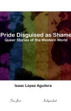 Pride Disguised as Shame Sample by Isaactheikarus