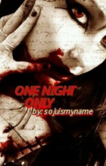 One Night Only [FINISHED]