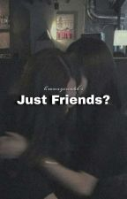 Just Friends? (girlxgirl) by jahzzziel
