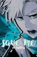 save me 「hitsugaya toshiro」 by HitsuNacchan