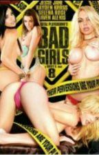 Bad Girls Sex Life by shamara1235
