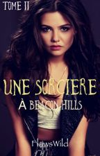 Une Sorcière à Beacon Hills «TOME II» by FlawsWild