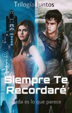 Siempre Te Recordare ( Thomas Y Tu ) ( EDITANDO) by Betunia3536