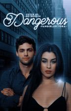 Dangerous | Alec Lightwood ➰ by -FangirlLectora-
