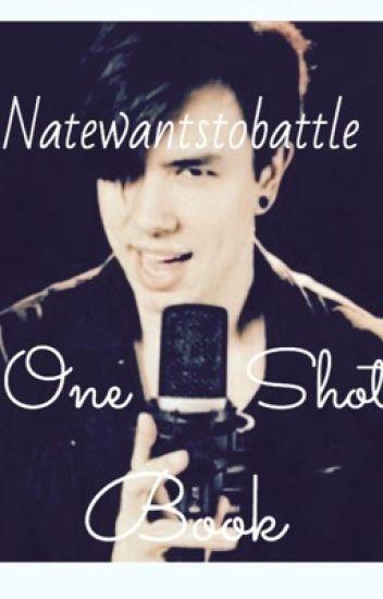 Natewantstobattle X reader (one shot book)